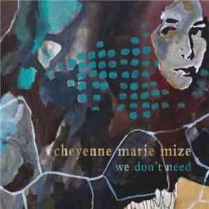 Cheyenne Marie Mize - We Don't Need album
