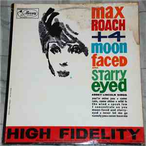 Max Roach + 4 - Moon Faced And Starry Eyed album