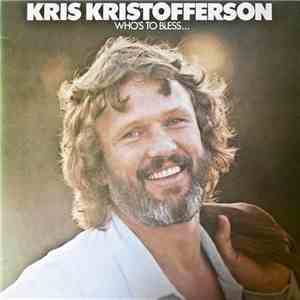 Kris Kristofferson - Who's To Bless And Who's To Blame album